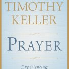 Prayer: Experiencing Awe and Intimacy with God (Hardcover) by Timothy Keller