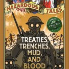 Nathan Hale's Hazardous Tales Treaties, Trenches, Mud & Blood (World War I Tale)