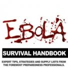 Ebola Survival Handbook: A Collection of Tips, Strategies, and Supply Lists