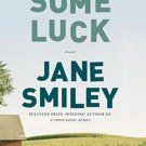Some Luck: A Novel (Hardcover) by Jane Smiley