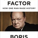 The Churchill Factor: How One Man Made History (Hardcover) by Boris Johnson