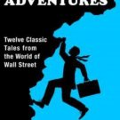 Business Adventures Twelve Classic Tales from the World of Wall Street J. Brooks