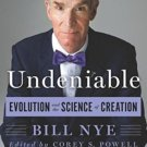 Undeniable: Evolution and the Science of Creation (NEW Hardcover) by Bill Nye