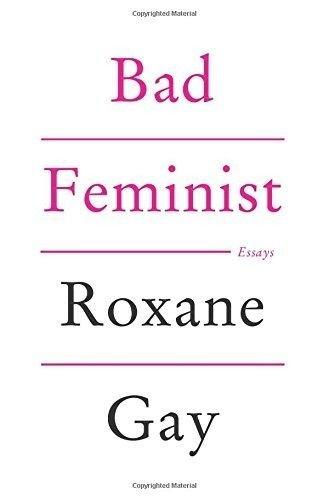 Bad Feminist Essays by Roxane Gay
