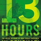 13 Hours The Inside Account of What Really Happened In Benghazi Mitchell Zuckoff