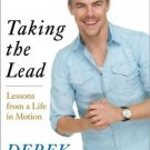 Taking the Lead Lessons from a Life in Motion (Hardcover) by Derek Hough