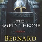 The Empty Throne: A Novel (Warrior Chronicles) Hardcover by Bernard Cornwell