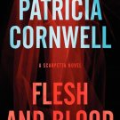 Flesh and Blood: (A Scarpetta Novel NEW Hardcover) by Patricia Cornwell