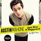 Austin Mahone: Just How It Happened: My Official Story by Austin Mahone