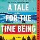 A Tale for the Time Being: A Novel by Ruth Ozeki