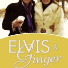 Elvis and Ginger: Elvis Presley's Fiancée and Last Love Finally Tells Her Story