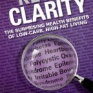 Keto Clarity Your Definitive Guide to the Benefits of a Low Carb, High Fat Diet