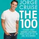 The 100 Count ONLY Sugar Calories and Lose Up to 18 Lbs. in 2 Weeks Jorge Cruise