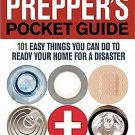 The Prepper's Pocket Guide 101 Easy Things You Can Do to Ready Your Home