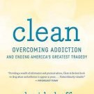 Clean: Overcoming Addiction and Ending America's Greatest Tragedy by David Shef