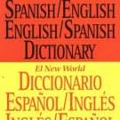 The New World Spanish/English, English/Spanish Dictionary Diccionario inglés