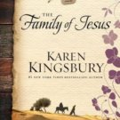 The Family of Jesus (Life-Changing Bible Study Series) Hardcover by Karen Kingsb