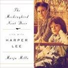 The Mockingbird Next Door: Life with Harper Lee (Hardcover) by Marja Mills
