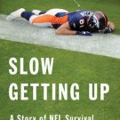 Slow Getting Up Story of NFL Survival from the Bottom of the Pile   Nate Jackson