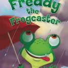 Freddy the Frogcaster by Janice Dean and Russ Cox