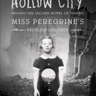 Hollow City The Second Novel of Miss Peregrine's Peculiar Children Ransom Riggs