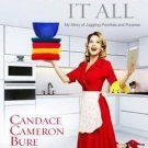 Balancing It All My Story of Juggling Priorities & Purpose  Candace Cameron Bure