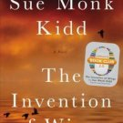 The Invention of Wings A Novel (Hardcover) by Sue Monk Kidd