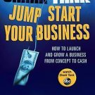 Shark Tank Jump Start Your Business: How to Launch and Grow a Business