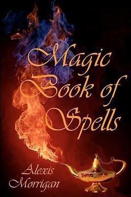 Magic Book of Spells by Alexis Morrigan