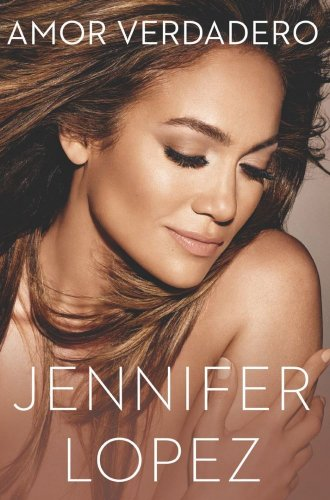 Amor Verdadero (Spanish Edition) Hardcover by Jennifer Lopez