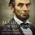 Malice Toward None: Abraham Lincoln's Second Inaugural Address by Jack E. Levin