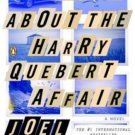 The Truth About the Harry Quebert Affair A Novel by Joel Dicker
