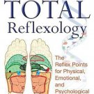 Total Reflexology Reflex Points for Physical Emotional & Psychological Healing
