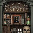 Dr Mutters Marvels True Tale of Intrigue & Innovation the Dawn of Moden Medicine