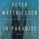 In Paradise: A Novel Hardcover by Peter Matthiessen