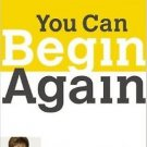You Can Begin Again: No Matter What, It's Never Too Late Hardcover Joyce Meyer
