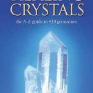 Healing Crystals: The A - Z Guide to 430 Gemstones by Michael Gienger