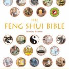 The Feng Shui Bible: The Definitive Guide to Improving Your Life, Home, Health