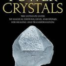 101 Power Crystals Ultimate Guide to Magical Crystals Gems & Stones by Judy Hall