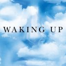 Waking Up: A Guide to Spirituality Without Religion (Hardcover) by Sam Harris