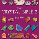 Crystal Bible 2 by Judy Hall With Over 200 Additional Healing Stones