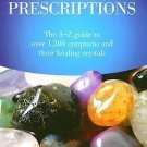 Crystal Prescriptions A-Z Guide to Over 1,200 Symptoms & Their Healing Crystals