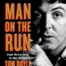 Man on the Run: Paul McCartney in the 1970s (Hardcover) by Tom Doyle