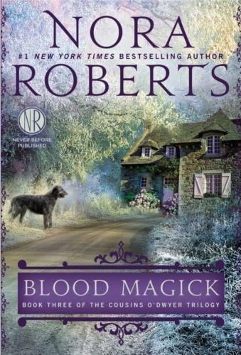 Nora Roberts: Blood Magick (Cousins O'Dwyer)