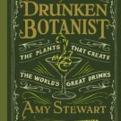 The Drunken Botanist The Plants That Create the Worlds Great Drinks  Amy Stewart