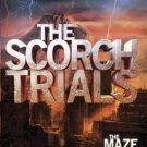 The Scorch Trials (Maze Runner, Book 2) by James Dashner