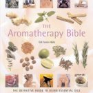 The Aromatherapy Bible Definitive Guide to Using Essential Oils  by Gill Halls