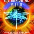 Waking the Immortal Within: Develop your Spiritual Presence by Eric Pepin