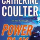 Power Play (An FBI Thriller) Hardcover by Catherine Coulter
