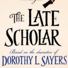 The Late Scholar: Peter Wimsey and Harriet Vane Investigate by Jill Paton Walsh